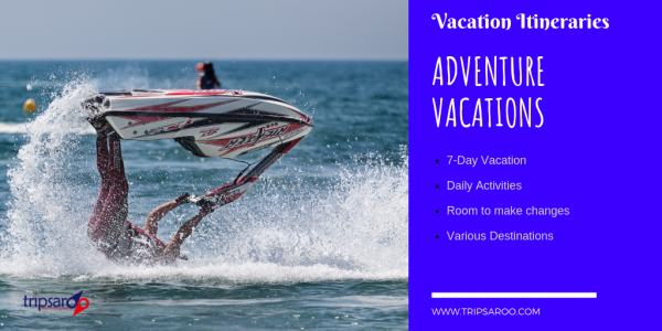 Adventure Vacation Itineraries and Ideas