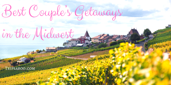 Best Couple's Getaways in the Midwest