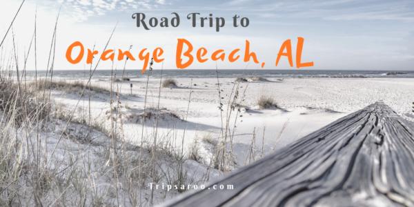 Road Trip to Orange Beach, Alabama
